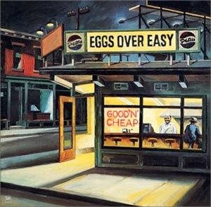 Eggs Over Easy / Good'N'Cheap